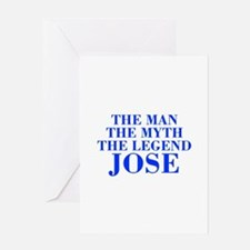 The Man Myth Legend JOSE-bod blue Greeting Cards