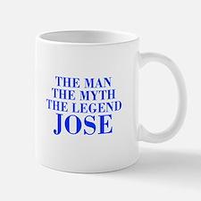 The Man Myth Legend JOSE-bod blue Mugs