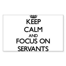 Keep Calm and focus on Servants Decal