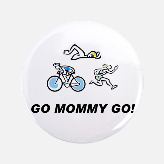 "Go Mommy Go! 3.5"" Button"