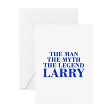 The Man Myth Legend LARRY-bod blue Greeting Cards