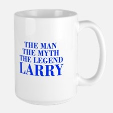 The Man Myth Legend LARRY-bod blue Mugs