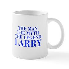 The Man Myth Legend LARRY-bod blue Mugs
