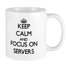 Keep Calm and focus on Servers Mugs