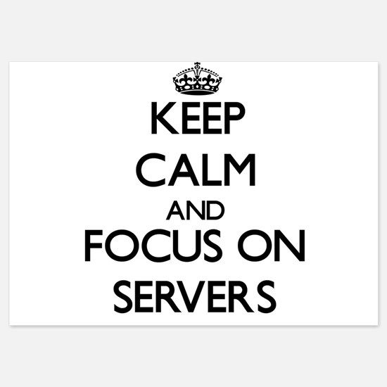 Keep Calm and focus on Servers Invitations