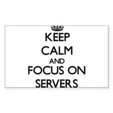 Keep Calm and focus on Servers Decal