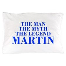 The Man Myth Legend MARTIN-bod blue Pillow Case
