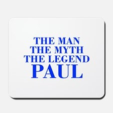 The Man Myth Legend PAUL-bod blue Mousepad