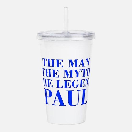 The Man Myth Legend PAUL-bod blue Acrylic Double-w