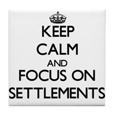 Keep Calm and focus on Settlements Tile Coaster