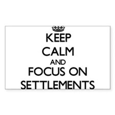 Keep Calm and focus on Settlements Decal
