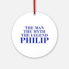 The Man Myth Legend PHILIP-bod blue Ornament (Roun