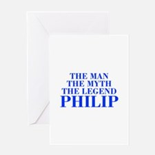 The Man Myth Legend PHILIP-bod blue Greeting Cards