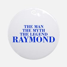 The Man Myth Legend RAYMOND-bod blue Ornament (Rou