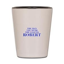 The Man Myth Legend ROBERT-bod blue Shot Glass