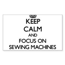 Keep Calm and focus on Sewing Machines Decal