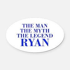 The Man Myth Legend RYAN-bod blue Oval Car Magnet