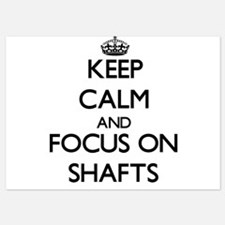 Keep Calm and focus on Shafts Invitations