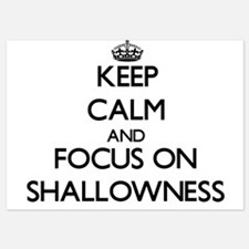 Keep Calm and focus on Shallowness Invitations