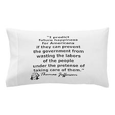 THOMAS JEFFERSON QUOTE Pillow Case