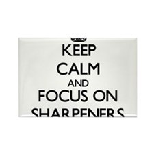 Keep Calm and focus on Sharpeners Magnets