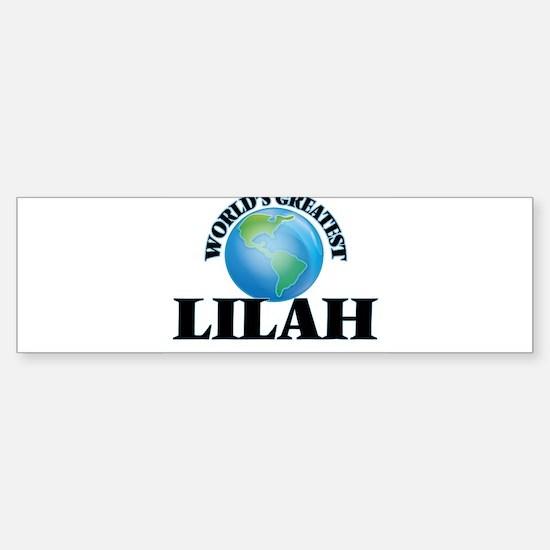 World's Greatest Lilah Bumper Bumper Bumper Sticker