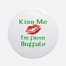 Kiss Me I'm from Buffalo Ornament (Round)