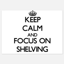 Keep Calm and focus on Shelving Invitations