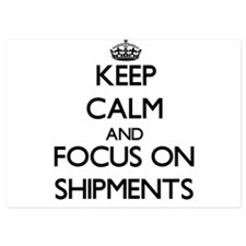 Keep Calm and focus on Shipments Invitations