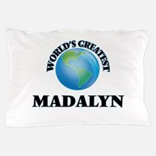 World's Greatest Madalyn Pillow Case