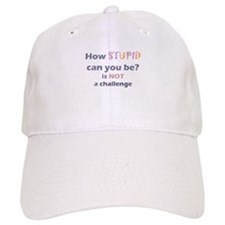 How Stupid can you be Challenge Hat