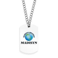 World's Greatest Madisyn Dog Tags