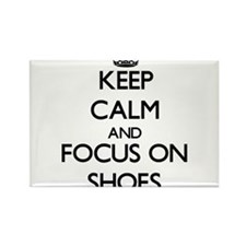 Keep Calm and focus on Shoes Magnets