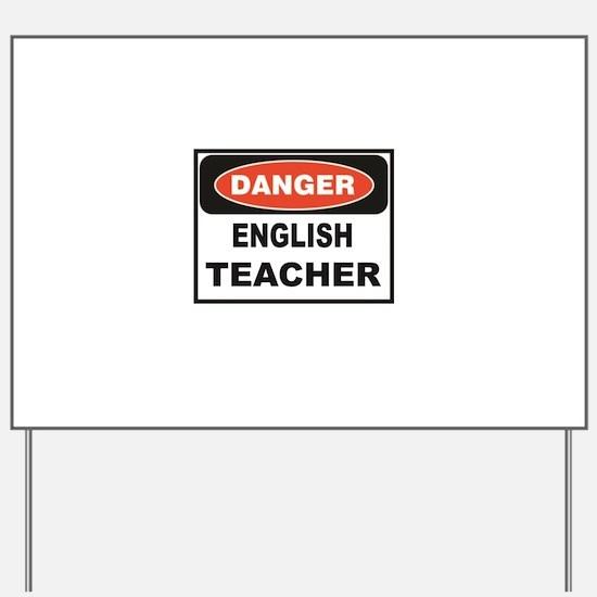 English Teacher danger Yard Sign