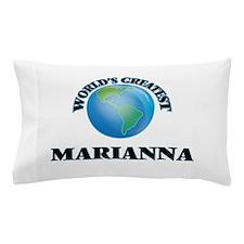 World's Greatest Marianna Pillow Case