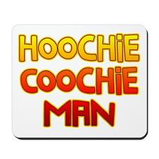Hoochie Coochie Man Mousepad