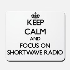 Keep Calm and focus on Shortwave Radio Mousepad