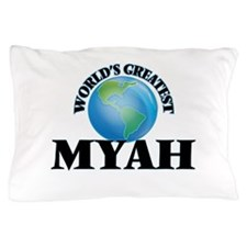 World's Greatest Myah Pillow Case