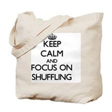 Keep Calm and focus on Shuffling Tote Bag