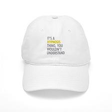 Its A Hypnosis Thing Baseball Cap