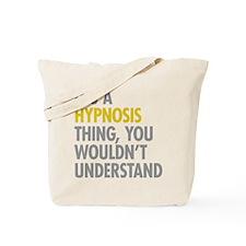 Its A Hypnosis Thing Tote Bag