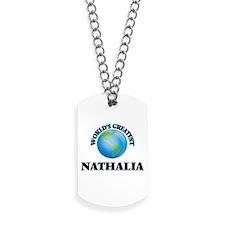 World's Greatest Nathalia Dog Tags