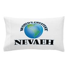 World's Greatest Nevaeh Pillow Case