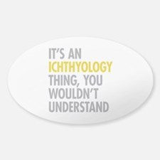 Its An Ichthyology Thing Decal