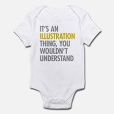 Its An Illustration Thing Infant Bodysuit
