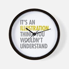Its An Illustration Thing Wall Clock