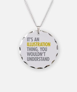 Its An Illustration Thing Necklace