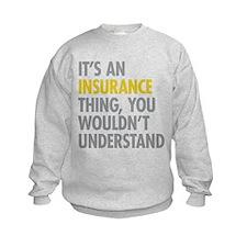 Its An Insurance Thing Sweatshirt