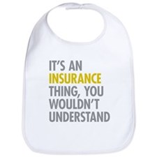 Its An Insurance Thing Bib