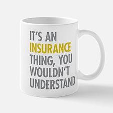 Its An Insurance Thing Mug